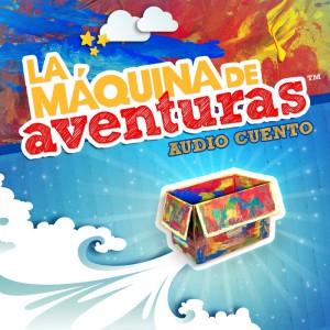 La máquina de aventuras: un audio-cuento para niños