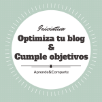 Optimiza tu blog & cumple tus objetivos