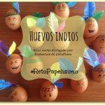 Huevos pintados de indios : #RetoPapelisimo