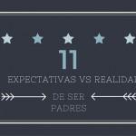11 expectativas vs realidad de los padres