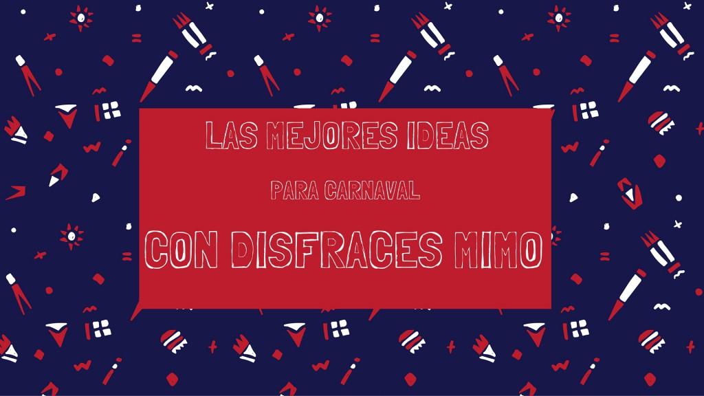 Las mejores ideas para Carnaval con Disfraces Mimo
