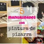 5 Manualidades con pintura de pizarra