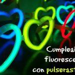 Cumpleaños fluorescente gracias a pulserasfluor.es
