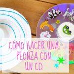 Cómo hacer una peonza con un CD viejo