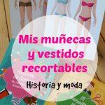 Mis muñecas y vestidos recortables: historia y moda