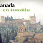 Escapada a Granada en familia