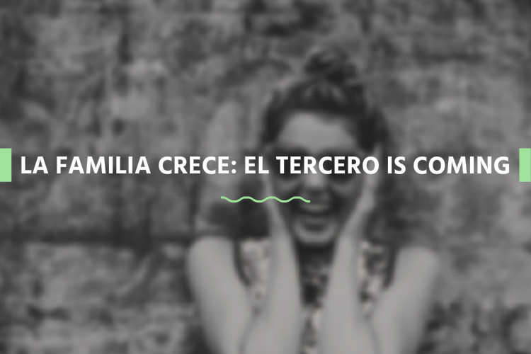 La familia crece: el tercero is coming
